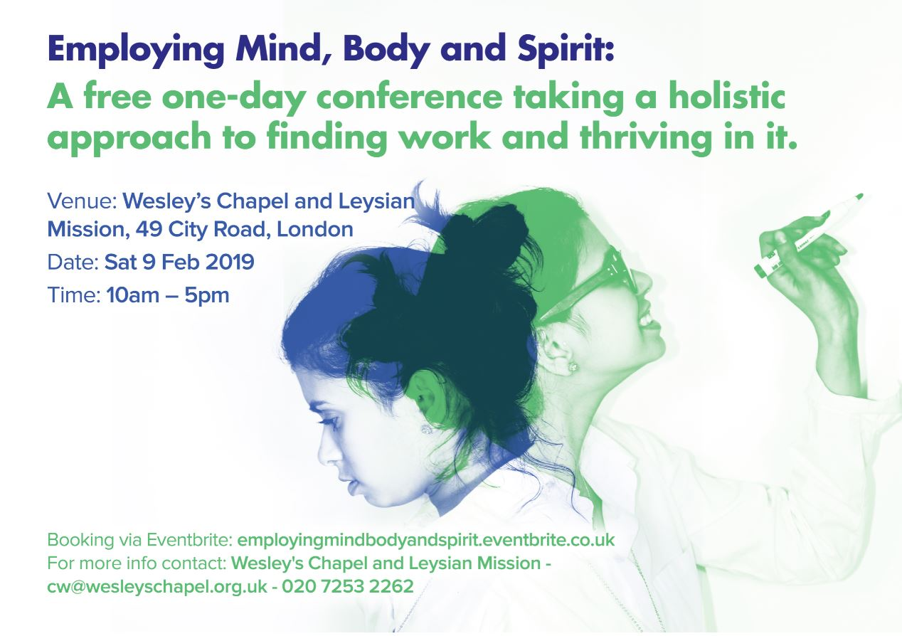 Sat 9 Feb 2019 - Employing Mind Body & Spirit: A free one-day conference taking a holistic approach to finding work & thriving in it.